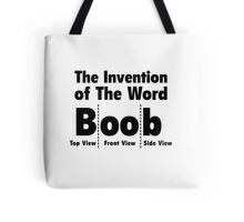 The Invention Of The Word Boob Tote Bag