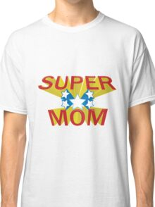 Super Mom Classic T-Shirt