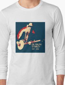 Dr. Ralph Stanley - Gone But Not Forgotten Long Sleeve T-Shirt
