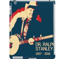 Dr. Ralph Stanley - Gone But Not Forgotten iPad Case/Skin