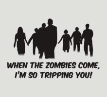 When The Zombies Come, I'm So Tripping You! by DesignFactoryD