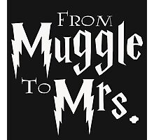 From Muggle to Mrs Photographic Print
