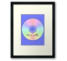 KILL ME CD  私を殺して Framed Print