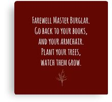 """""""Plant your trees, watch them grow"""" ~ Thorin  Canvas Print"""