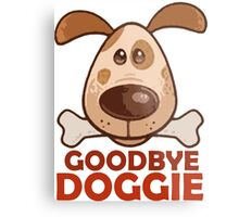 Goodbye Doggie Metal Print