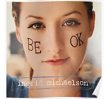 INGRID MICHAELSON -BE OK- Poster