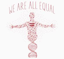 We're All Equal 2 by tinaodarby