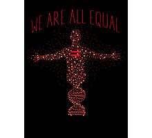 We're All Equal 2 Photographic Print