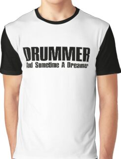 Drummer dreamer  (black)  Graphic T-Shirt