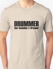 Drummer dreamer  (black)  Unisex T-Shirt