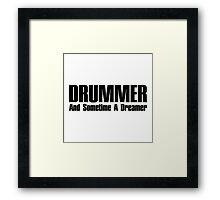 Drummer dreamer  (black)  Framed Print