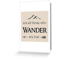 LOTR - Not All Those Who Wander are Lost Greeting Card