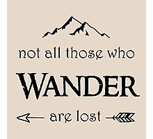 LOTR - Not All Who Wander are Lost Photographic Print