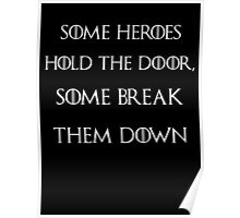Game of thrones some heroes hold the door some break Poster