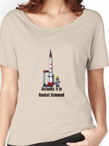 Actually, it is Rocket Science! Women's Relaxed Fit T-Shirt