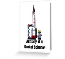 Actually, it is Rocket Science! Greeting Card