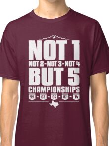 Not 1 but 5 Championships Classic T-Shirt