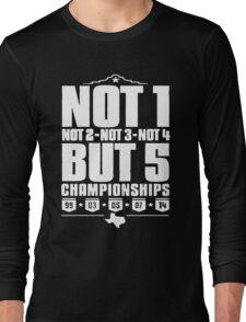 Not 1 but 5 Championships Long Sleeve T-Shirt