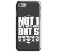 Not 1 but 5 Championships iPhone Case/Skin