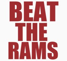 San Francisco 49ers - BEAT THE RAMS - Red Text by MOHAWK99