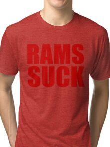 San Francisco 49ers - RAMS SUCK - Red Text Tri-blend T-Shirt