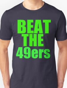 Seattle Seahawks - BEAT THE 49ers - Green Text Unisex T-Shirt
