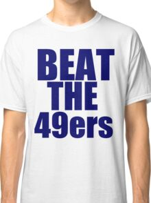 Seattle Seahawks - BEAT THE 49ers - Blue Text Classic T-Shirt