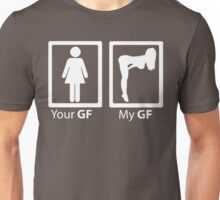 Your GF and My GF Unisex T-Shirt