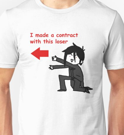 Yes my loser Unisex T-Shirt