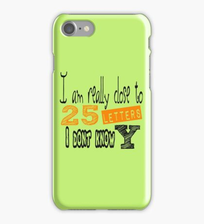 Alphabet you've heard that one before! iPhone Case/Skin