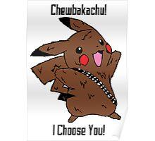 Chewbakachu! I Choose You! Poster