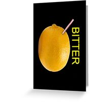 Bitter Greeting Card