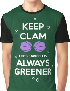 KEEP CALM - Keep Clam the seaweed Is Always Greener Graphic T-Shirt