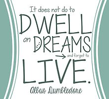 Albus Dumbledore Dreams Quote Harry Potter by geekchicprints