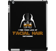 You lack facial hair! iPad Case/Skin