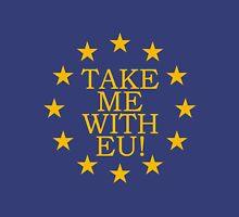 Take Me With EU Unisex T-Shirt