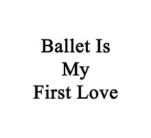 Ballet Is My First Love by supernova23