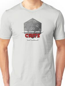 Where are the crits!? Unisex T-Shirt