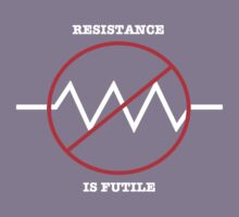 Resistance is Futile (white text) by stoneham