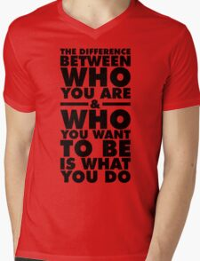 The Difference Lies In What YOU DO Mens V-Neck T-Shirt