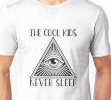 The Cool Kids Never Sleep Unisex T-Shirt