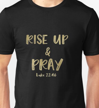 Inspirational Rise Up & Pray Quote Verse Unisex T-Shirt