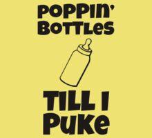 Poppin Bottles Till I Puke | Funny Baby Shirts One Piece - Short Sleeve