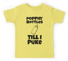 Poppin Bottles Till I Puke | Funny Baby Shirts Kids Tee