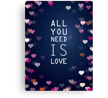 All you need.. Canvas Print