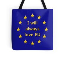I Will Always Love EU Tote Bag