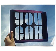 You Can - Photograph of Stencil Poster