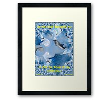 HAPPY DAYS ARE AHEAD! Framed Print
