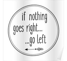 If nothing goes right... go left Poster