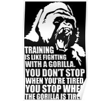 Training Is Like Fighting With A Gorilla Poster